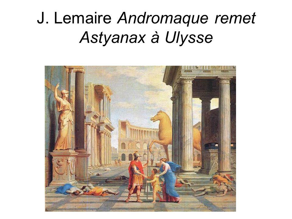 J. Lemaire Andromaque remet Astyanax à Ulysse