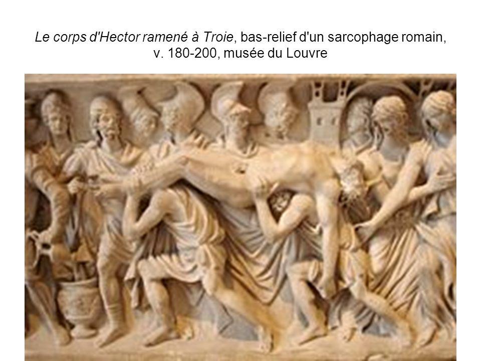 Le corps d Hector ramené à Troie, bas-relief d un sarcophage romain, v