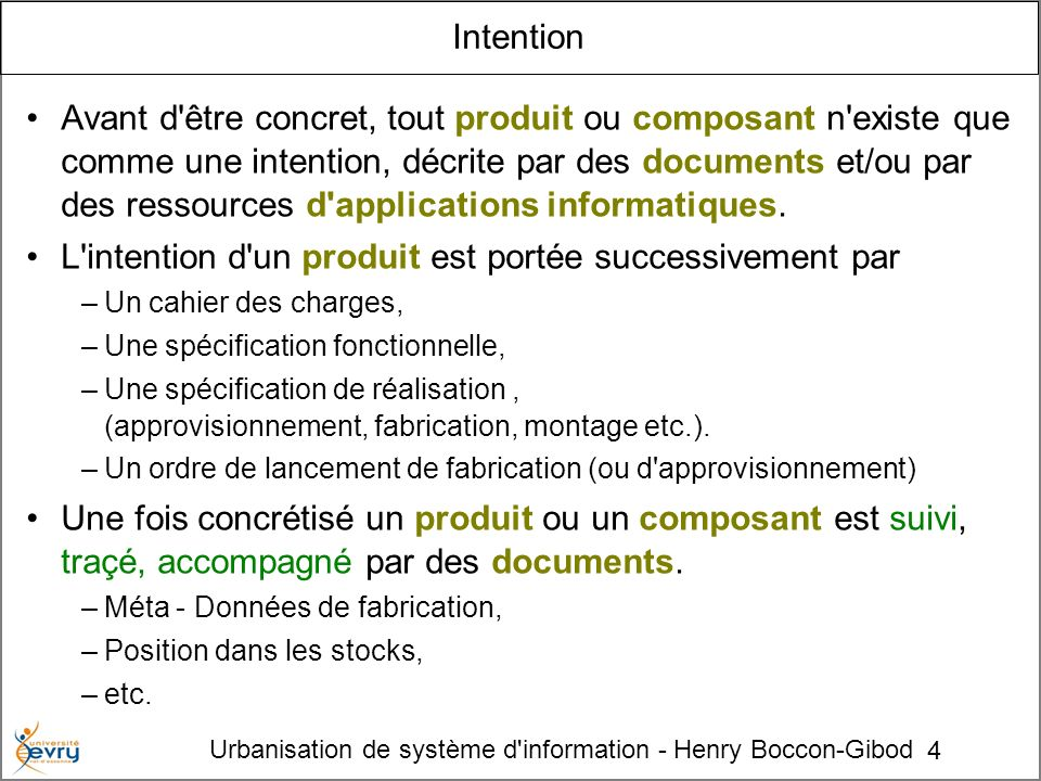 L intention d un produit est portée successivement par