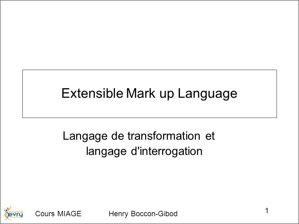 Extensible Mark up Language
