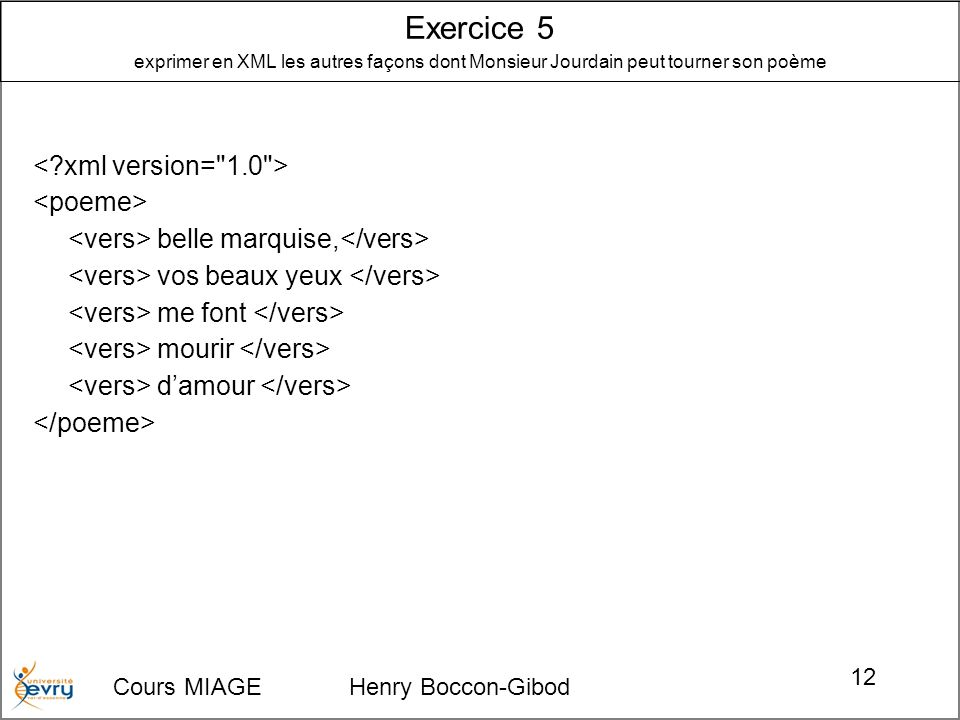 Exercice 5 exprimer en XML les autres façons dont Monsieur Jourdain peut tourner son poème