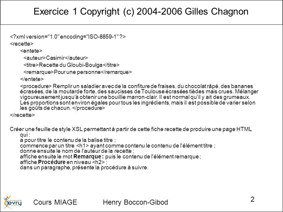 Exercice 1 Copyright (c) 2004-2006 Gilles Chagnon