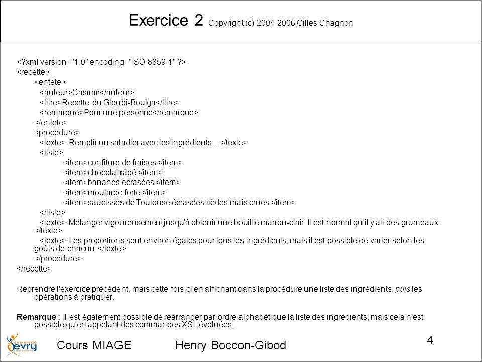 Exercice 2 Copyright (c) 2004-2006 Gilles Chagnon