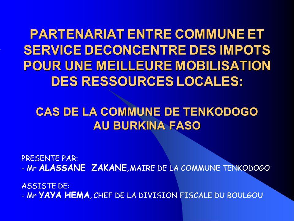PARTENARIAT ENTRE COMMUNE ET SERVICE DECONCENTRE DES IMPOTS POUR UNE MEILLEURE MOBILISATION DES RESSOURCES LOCALES: CAS DE LA COMMUNE DE TENKODOGO AU BURKINA FASO