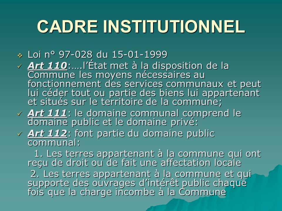 CADRE INSTITUTIONNEL Loi n° 97-028 du 15-01-1999