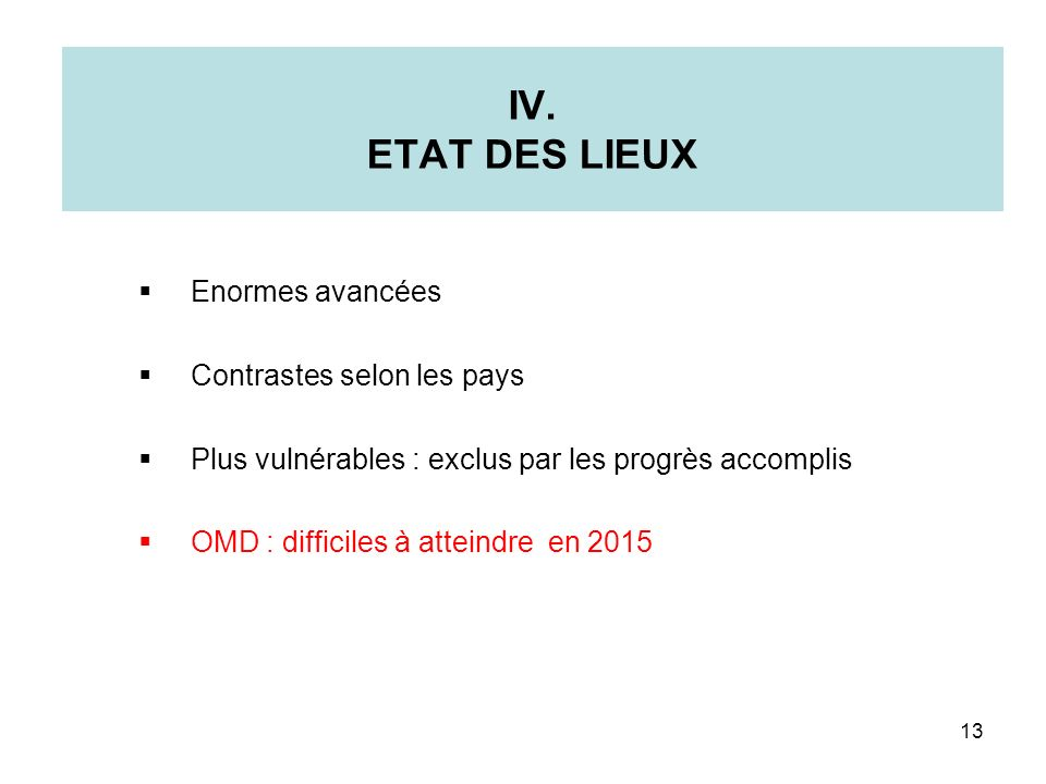 IV. ETAT DES LIEUX Enormes avancées Contrastes selon les pays