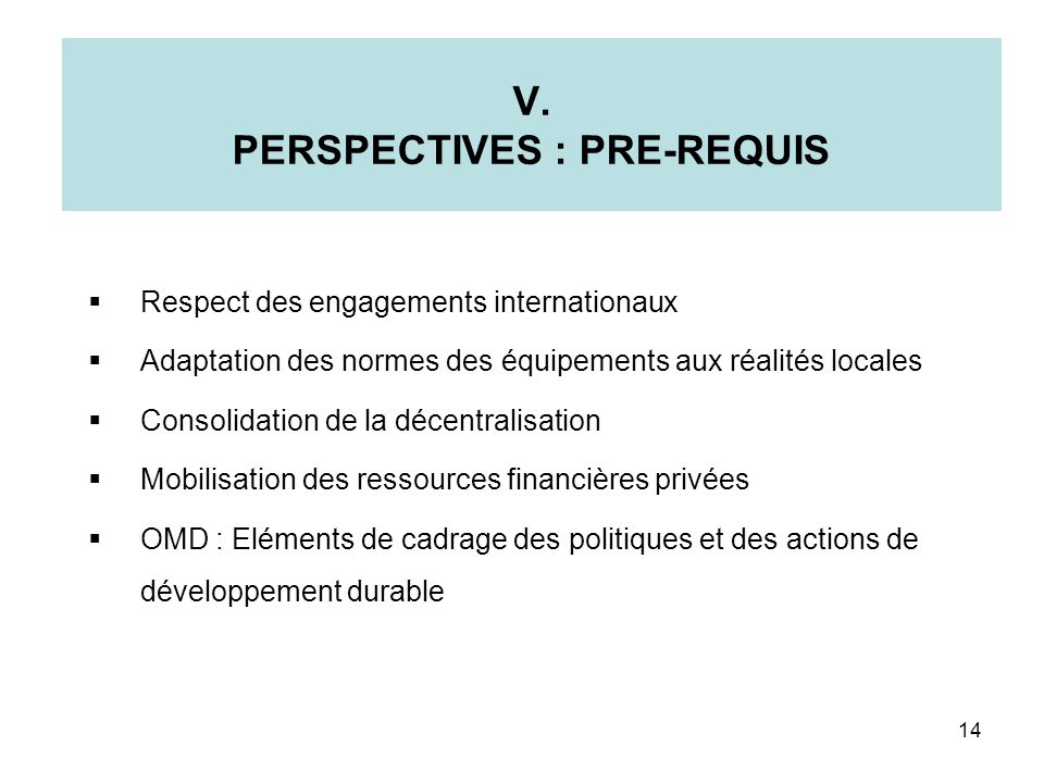 V. PERSPECTIVES : PRE-REQUIS