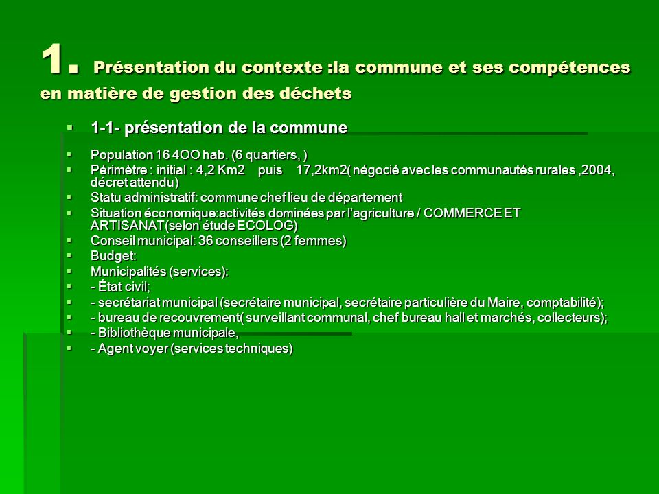 1. Présentation du contexte :la commune et ses compétences en matière de gestion des déchets