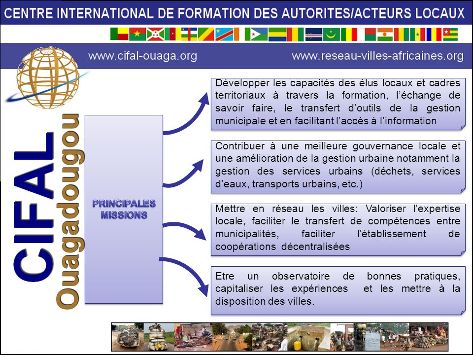 Développer les capacités des élus locaux et cadres territoriaux à travers la formation, l'échange de savoir faire, le transfert d'outils de la gestion municipale et en facilitant l'accès à l'information