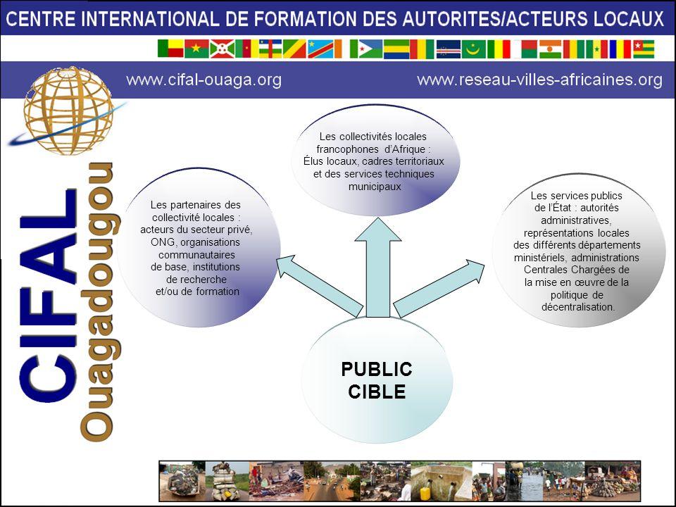 PUBLIC CIBLE Les collectivités locales francophones d'Afrique :