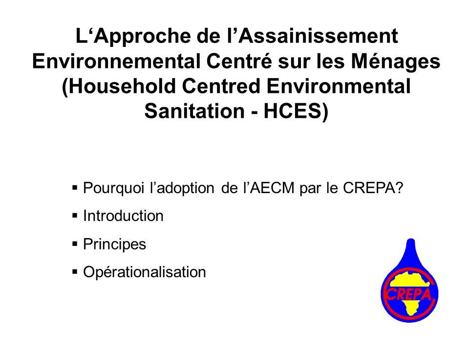 L'Approche de l'Assainissement Environnemental Centré sur les Ménages (Household Centred Environmental Sanitation - HCES)