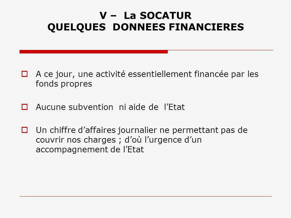 V – La SOCATUR QUELQUES DONNEES FINANCIERES