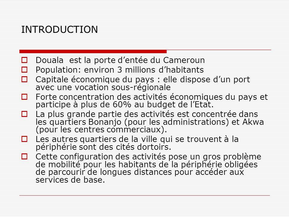 INTRODUCTION Douala est la porte d'entée du Cameroun
