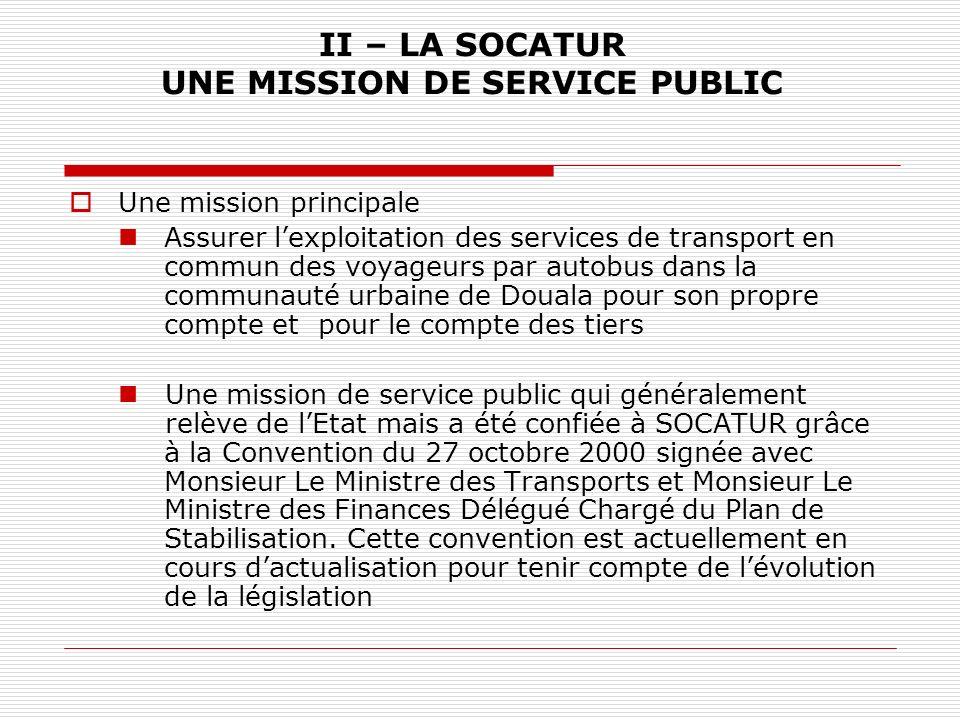 II – LA SOCATUR UNE MISSION DE SERVICE PUBLIC