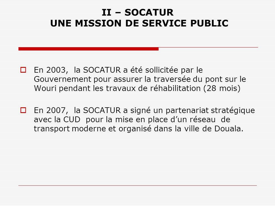 II – SOCATUR UNE MISSION DE SERVICE PUBLIC
