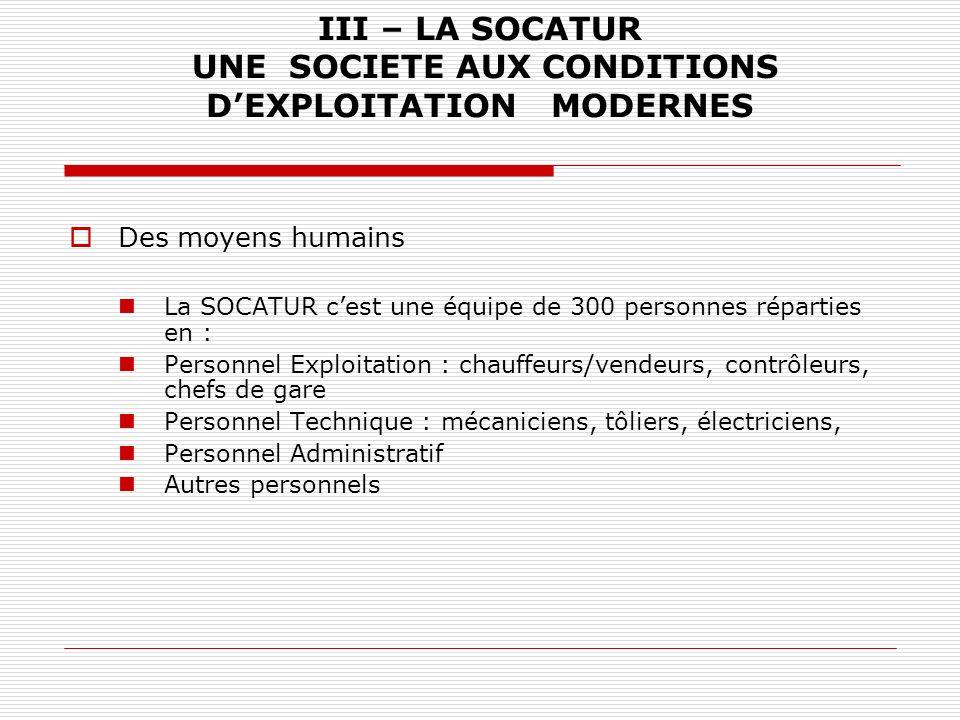 III – LA SOCATUR UNE SOCIETE AUX CONDITIONS D'EXPLOITATION MODERNES