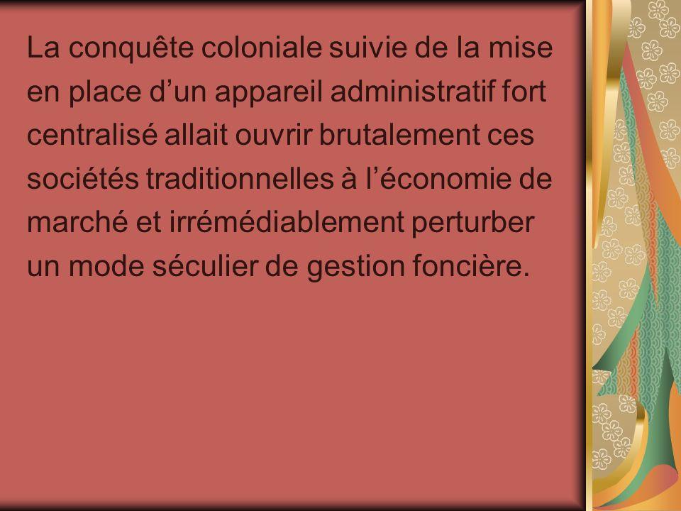 La conquête coloniale suivie de la mise