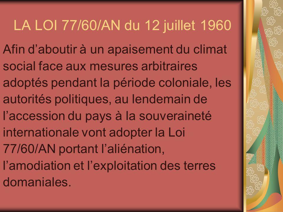 LA LOI 77/60/AN du 12 juillet 1960 Afin d'aboutir à un apaisement du climat. social face aux mesures arbitraires.