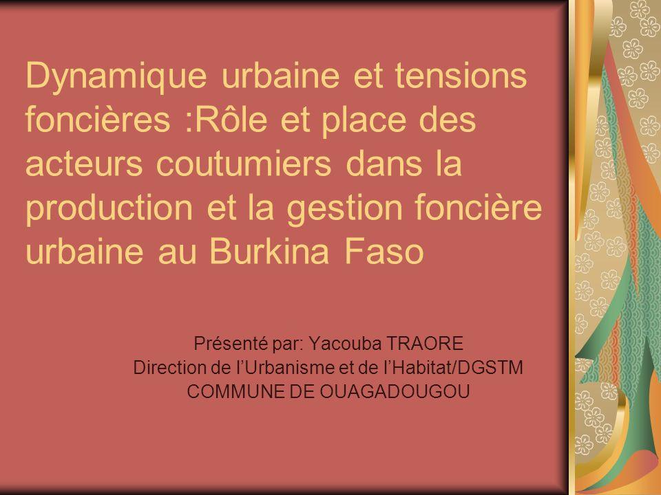 Dynamique urbaine et tensions foncières :Rôle et place des acteurs coutumiers dans la production et la gestion foncière urbaine au Burkina Faso