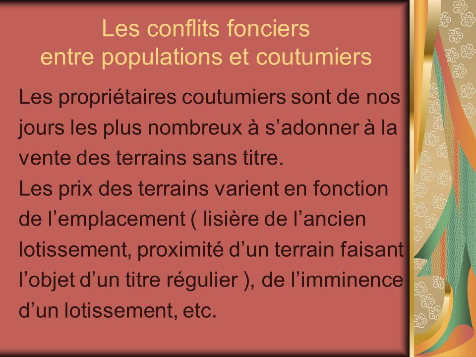Les conflits fonciers entre populations et coutumiers