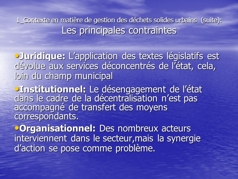1_Contexte en matière de gestion des déchets solides urbains (suite): Les principales contraintes