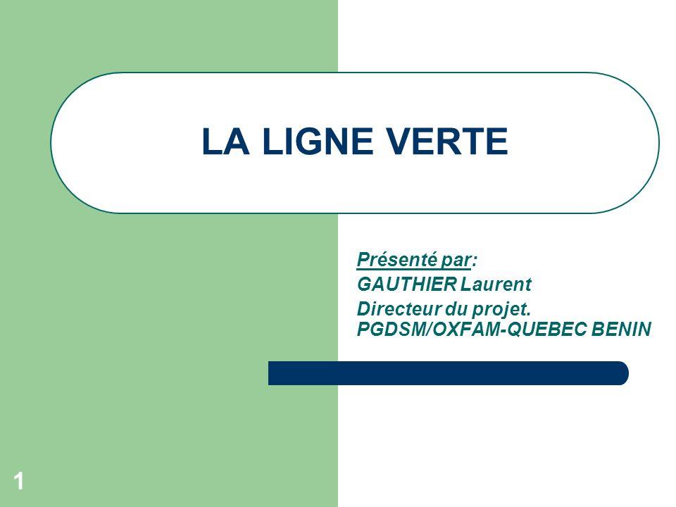 LA LIGNE VERTE Présenté par: GAUTHIER Laurent
