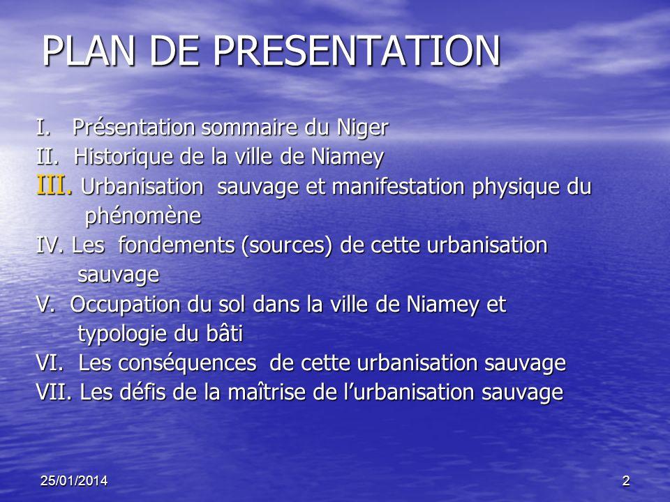 PLAN DE PRESENTATION I. Présentation sommaire du Niger