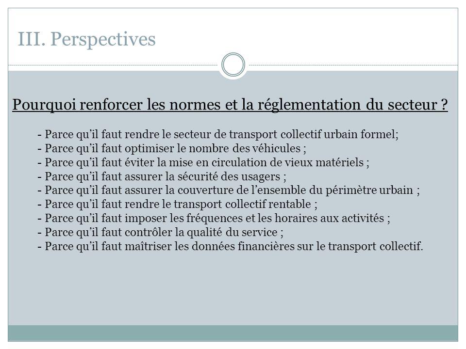 III. Perspectives Pourquoi renforcer les normes et la réglementation du secteur