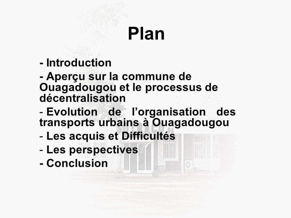 Plan - Introduction. - Aperçu sur la commune de Ouagadougou et le processus de décentralisation.