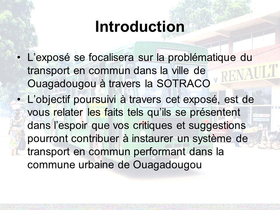 Introduction L'exposé se focalisera sur la problématique du transport en commun dans la ville de Ouagadougou à travers la SOTRACO.