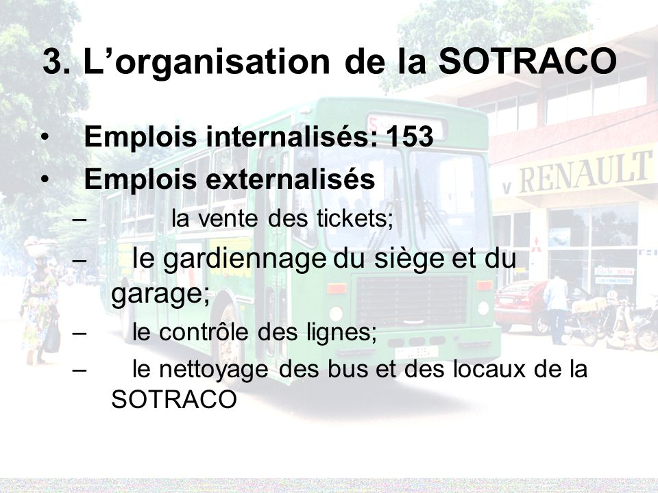 3. L'organisation de la SOTRACO
