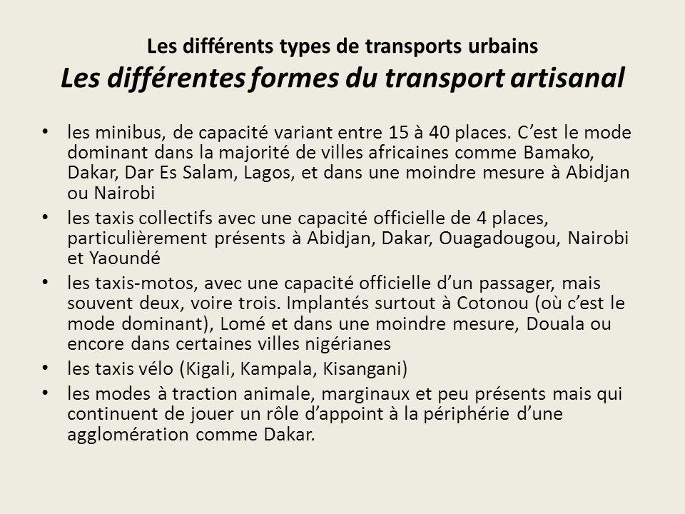 Les différents types de transports urbains Les différentes formes du transport artisanal