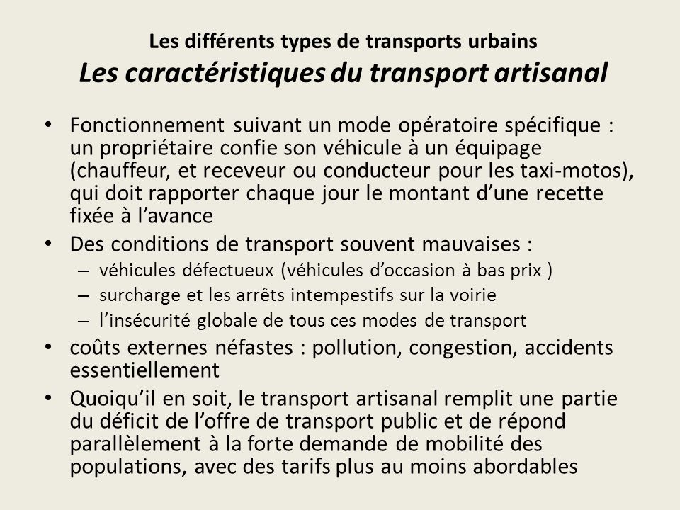 Des conditions de transport souvent mauvaises :