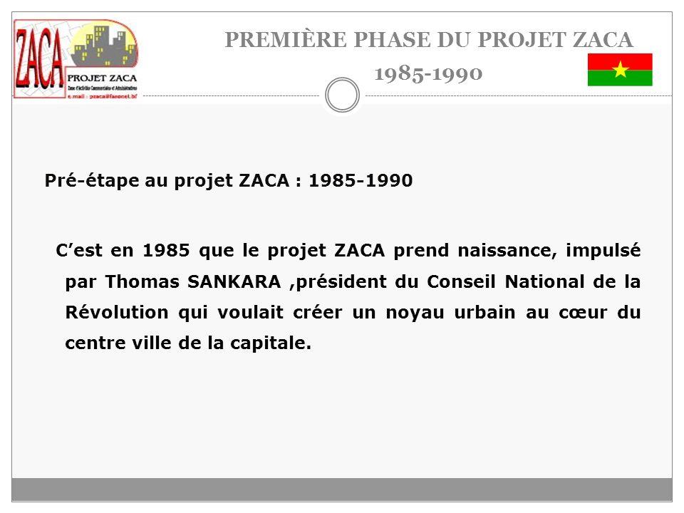 PREMIÈRE PHASE DU PROJET ZACA 1985-1990