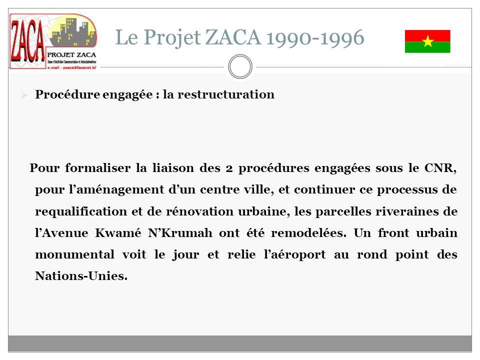 Le Projet ZACA 1990-1996 Procédure engagée : la restructuration