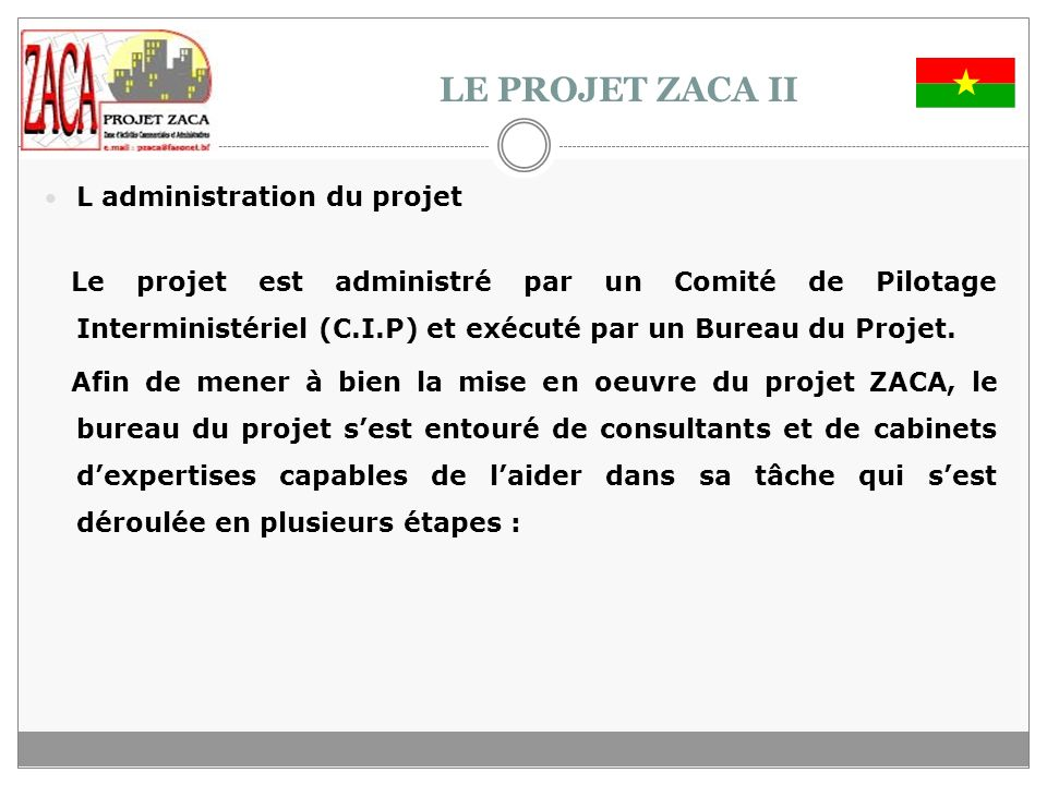 LE PROJET ZACA II L administration du projet