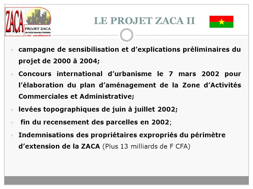 LE PROJET ZACA II campagne de sensibilisation et d'explications préliminaires du projet de 2000 à 2004;
