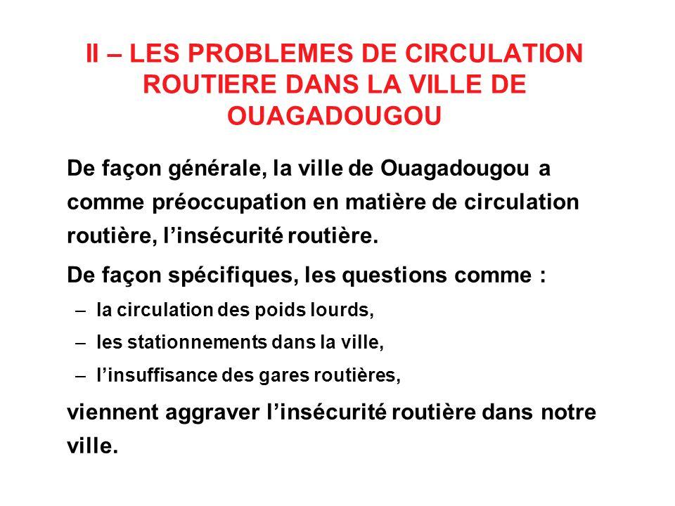II – LES PROBLEMES DE CIRCULATION ROUTIERE DANS LA VILLE DE OUAGADOUGOU