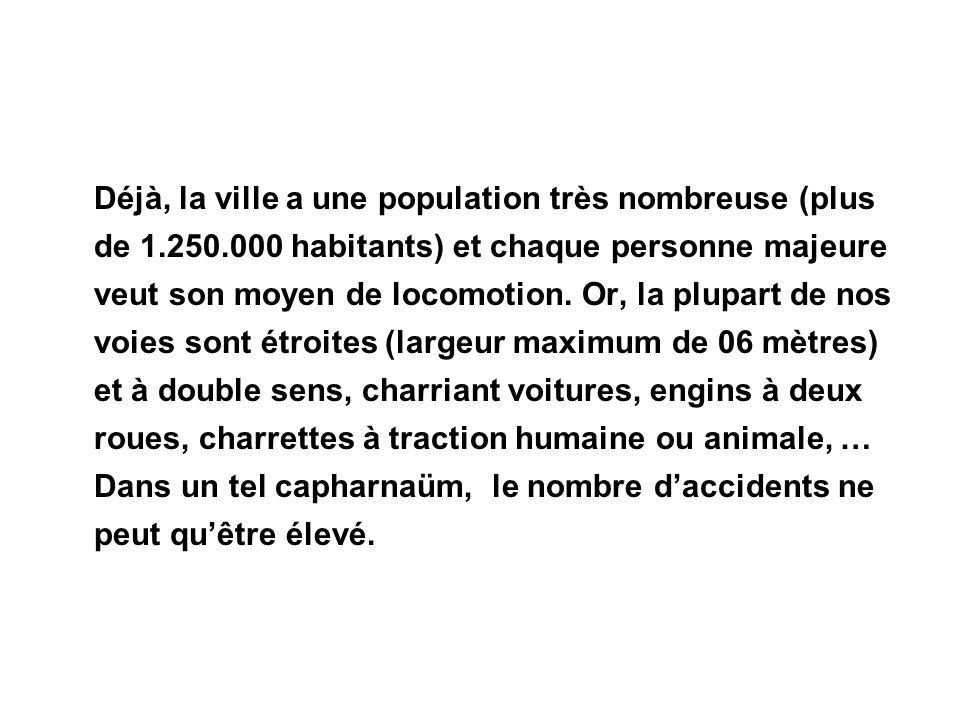 Déjà, la ville a une population très nombreuse (plus de 1. 250