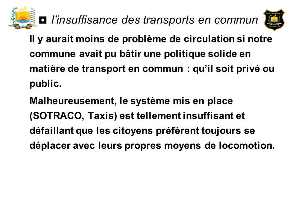 ◘ l'insuffisance des transports en commun :
