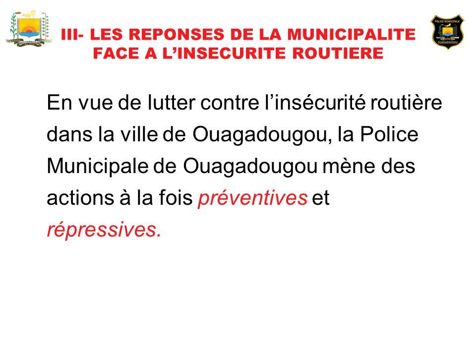 III- LES REPONSES DE LA MUNICIPALITE FACE A L'INSECURITE ROUTIERE