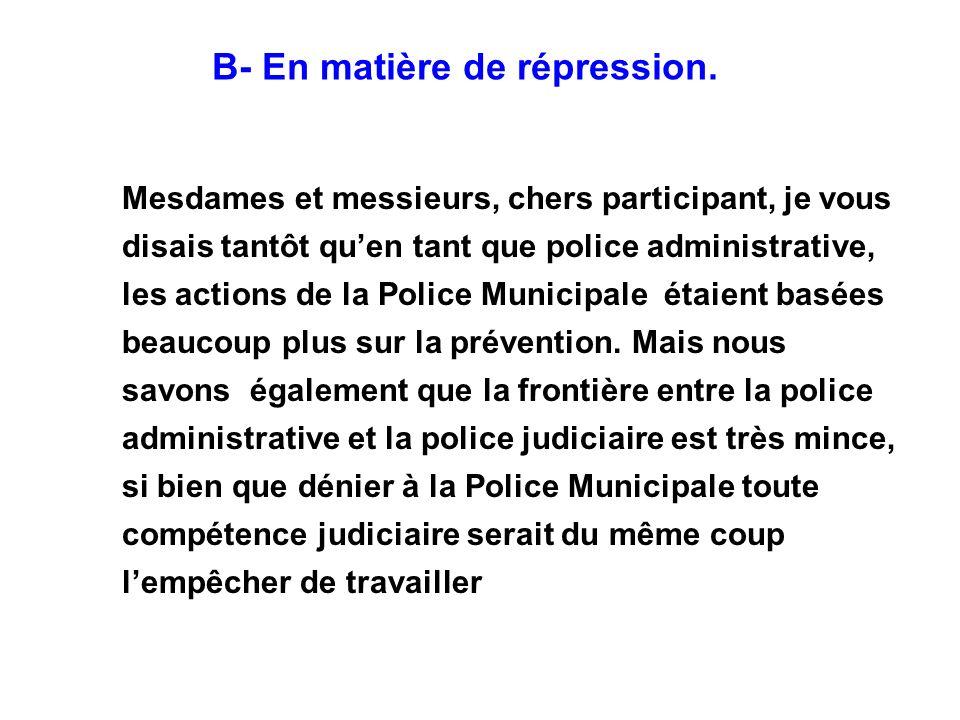 B- En matière de répression.