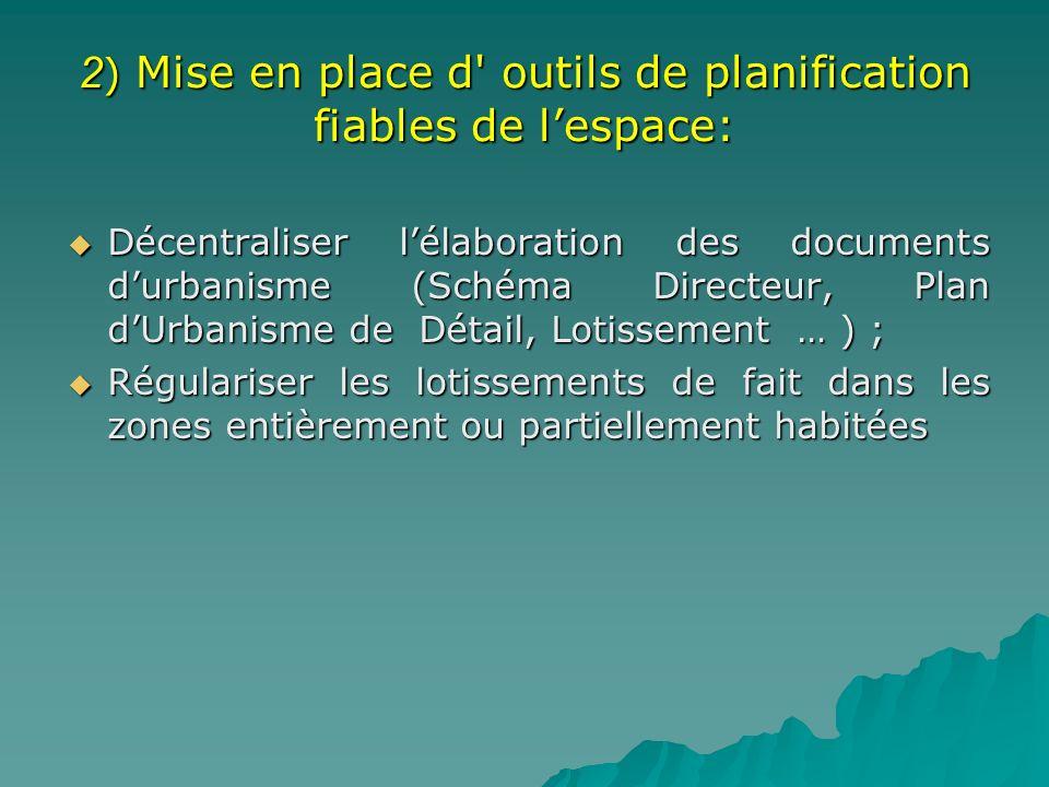 2) Mise en place d outils de planification fiables de l'espace:
