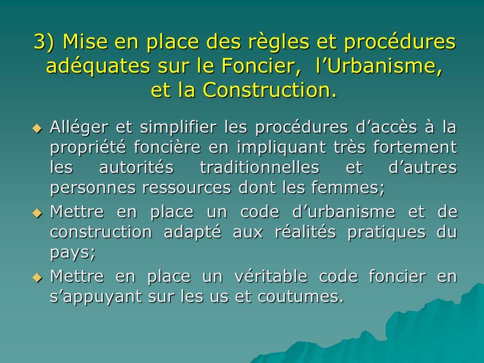 3) Mise en place des règles et procédures adéquates sur le Foncier, l'Urbanisme, et la Construction.