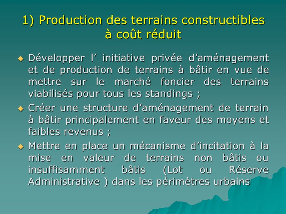 1) Production des terrains constructibles à coût réduit