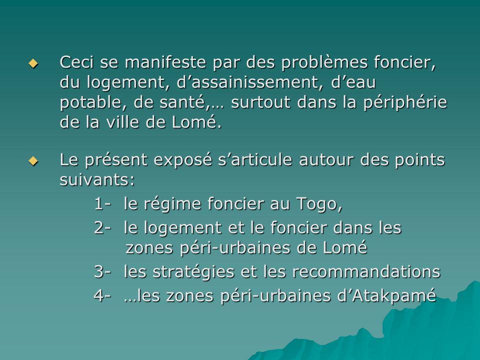 Ceci se manifeste par des problèmes foncier, du logement, d'assainissement, d'eau potable, de santé,… surtout dans la périphérie de la ville de Lomé.