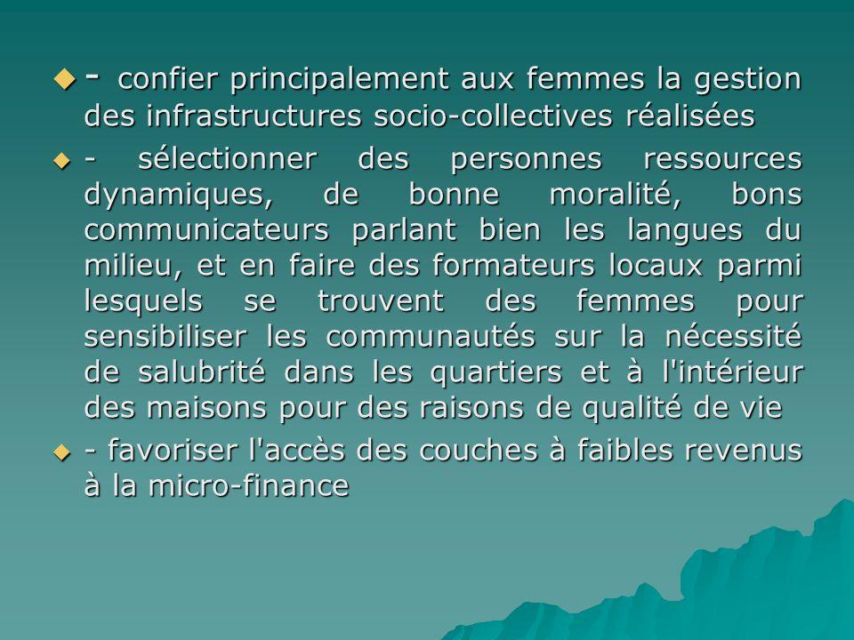 - confier principalement aux femmes la gestion des infrastructures socio-collectives réalisées