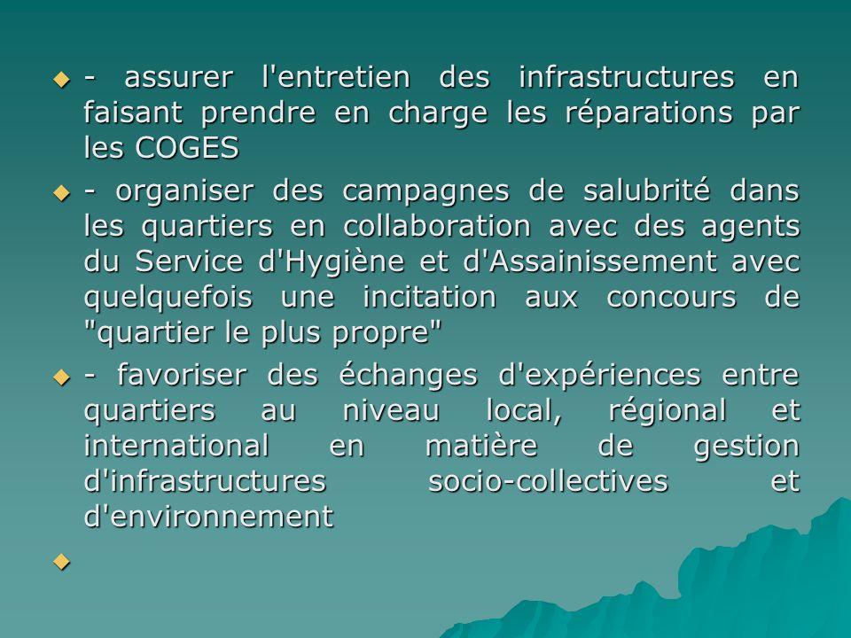 - assurer l entretien des infrastructures en faisant prendre en charge les réparations par les COGES