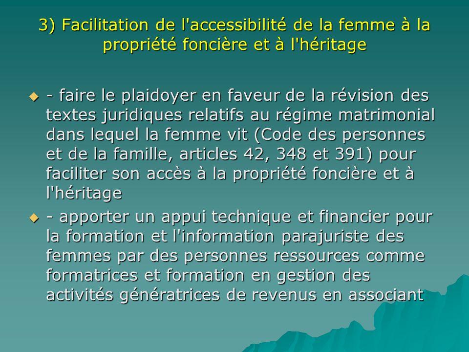 3) Facilitation de l accessibilité de la femme à la propriété foncière et à l héritage