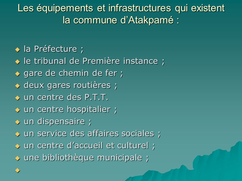 Les équipements et infrastructures qui existent la commune d'Atakpamé :
